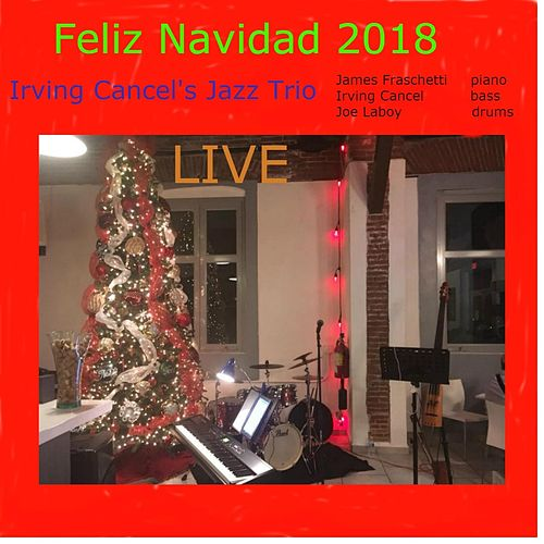 Feliz Navidad 2018 (Live) by Irving Cancel's Jazz Trio