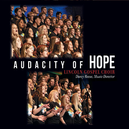 Audacity of Hope de Lincoln Gospel Choir