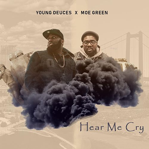 Hear Me Cry by Young Deuces
