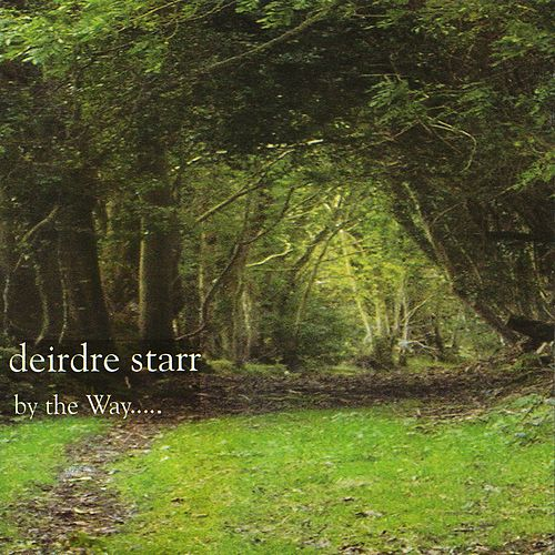 By the Way by Deirdre Starr