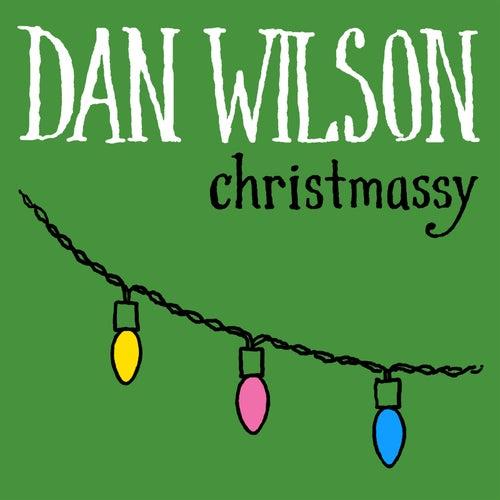 Christmassy by Dan Wilson