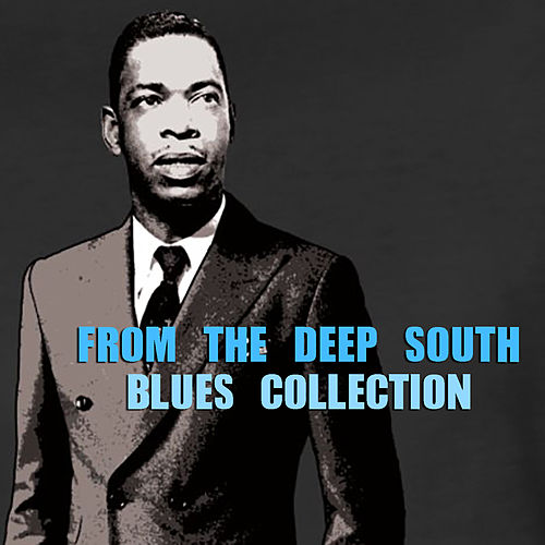 From The Deep South Blues Collection de Various Artists