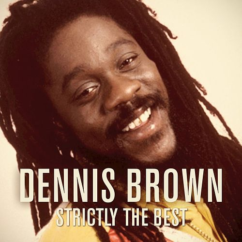 Strictly the Best by Dennis Brown