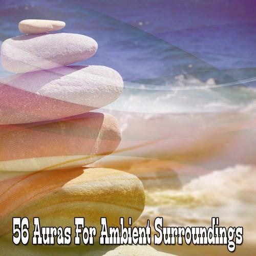 56 Auras For Ambient Surroundings de Meditación Música Ambiente