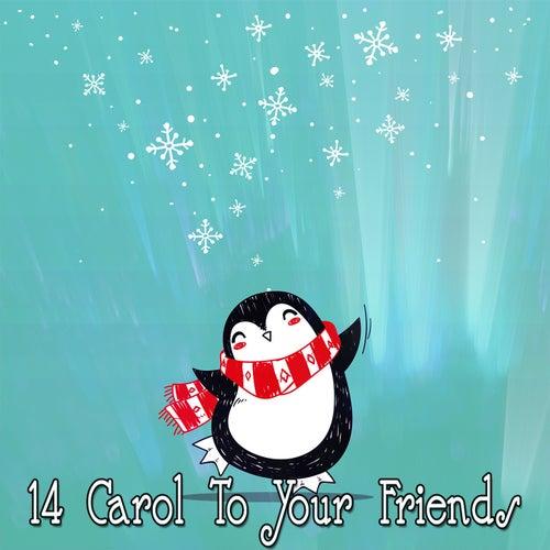 14 Carol To Your Friends de Christmas Songs