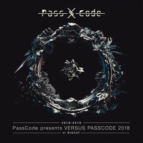 Passcode Presents Versus Passcode 2018 At Bigcat von Passcode