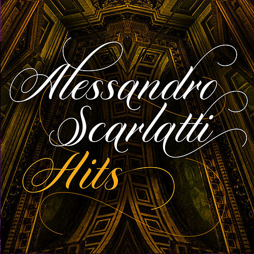Alessandro Scarlatti: Hits by Various Artists