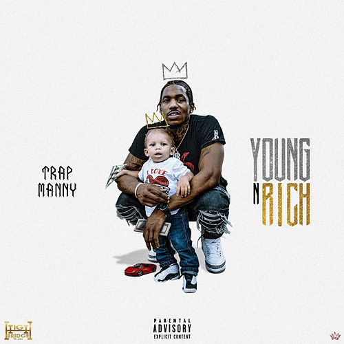 Young N Rich by Trap Manny