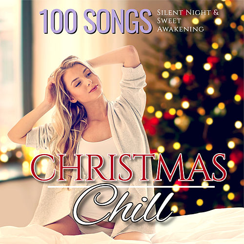 Christmas Chill Silent Night & Lazy Awakening von Various Artists