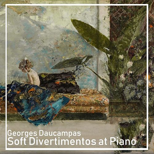 Soft Divertimentos at Piano von Georges Daucampas