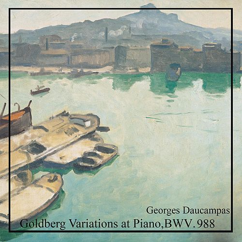 Goldberg Variations at Piano, BWV. 988 von Georges Daucampas