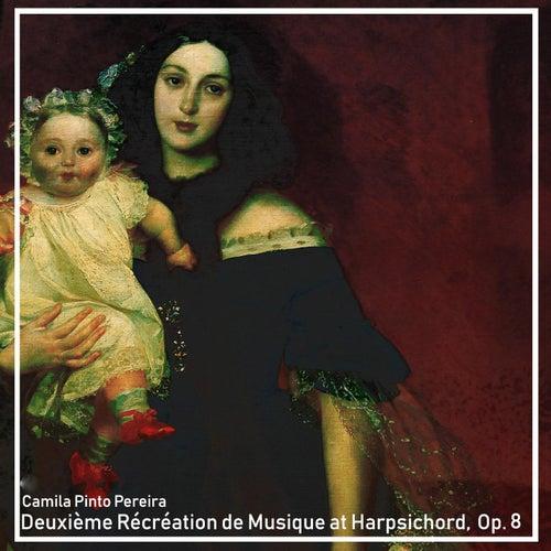Deuxième Récréation de Musique at Harpsichord, Op. 8 by Camila Pinto Pereira