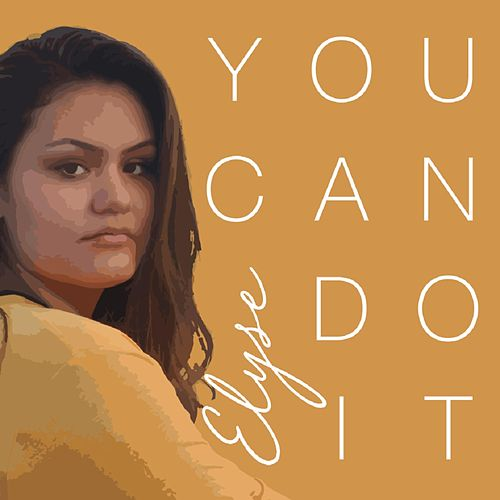 You Can Do It by Elyse Weinberg