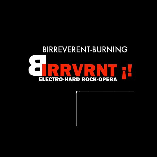 Burning by Birreverent