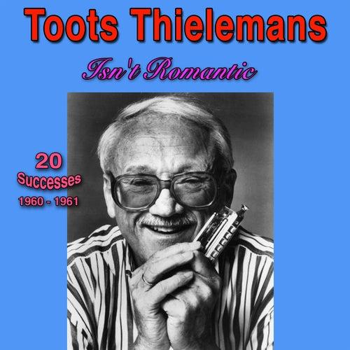 Isn't Romantic, 1960-1961, (20 Successes) de Toots Thielemans