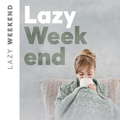 Lazy Weekend by Various Artists