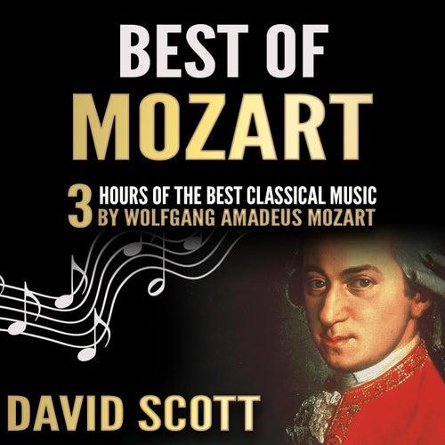 Best of Mozart: 3 Hours of the Best Classical Music by Wolfgang Amadeus Mozart de David Scott
