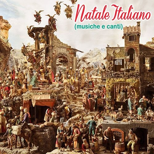 Natale Italiano (Musiche e Canti) von Various Artists