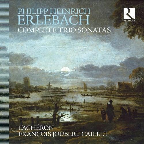 Erlebach: Complete Trio Sonatas de L'Achéron