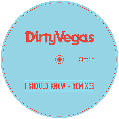 I Should Know (Remixes) by Dirty Vegas