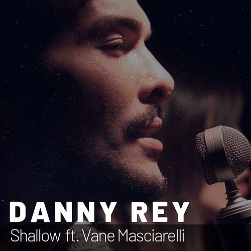Shallow de Danny Rey