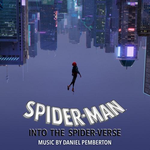Spider-Man: Into the Spider-Verse (Original Score) by Daniel Pemberton