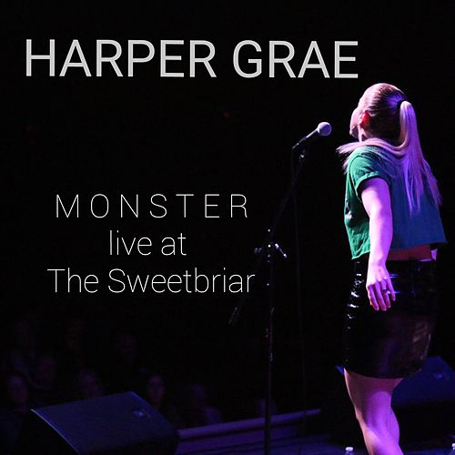 Monster (Live at the Sweetbriar) by Harper Grae