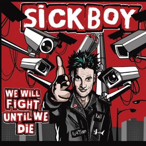 We Will Fight Until We Die by Sickboy