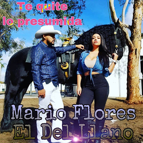 Te Quite Lo Presumida by Mario Flores
