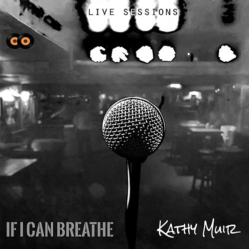 If I Can Breathe (Live Sessions) by Kathy Muir