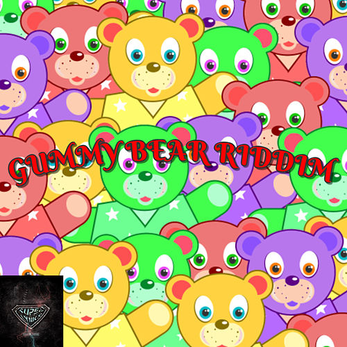 Gummy Bear Riddim by Various Artists