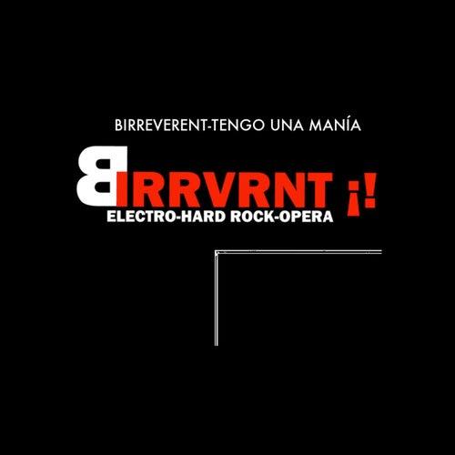 Tengo una manía by Birreverent