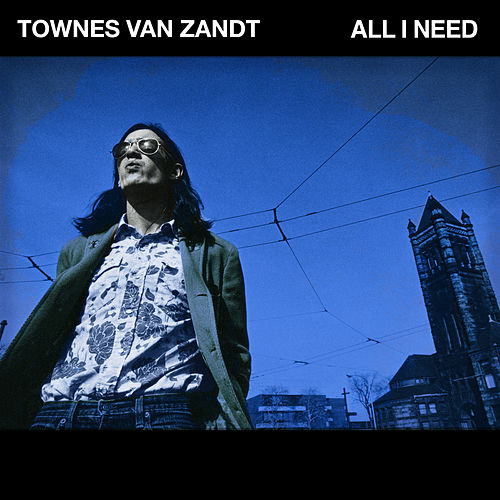 All I Need von Townes Van Zandt
