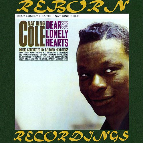 Dear Lonely Hearts (HD Remastered) von Nat King Cole