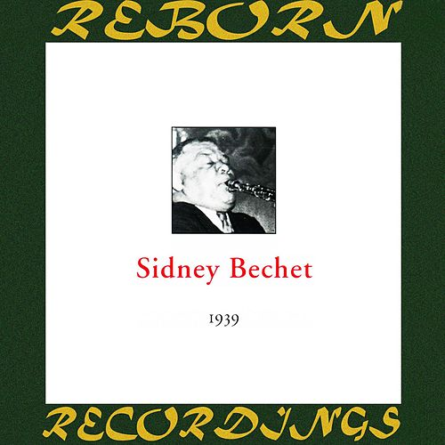In Chronology - 1939 (HD Remastered) by Sidney Bechet