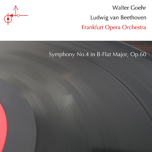 Beethoven: Symphony No. 4 in B-Flat Major, Op. 60 by Walter Goehr