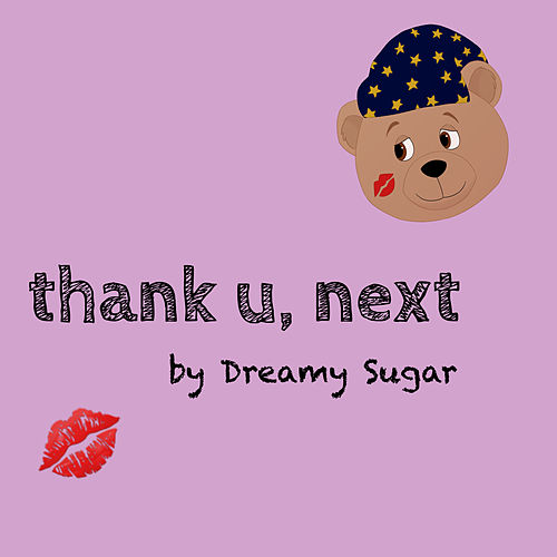 Thank U, Next de Dreamy Sugar
