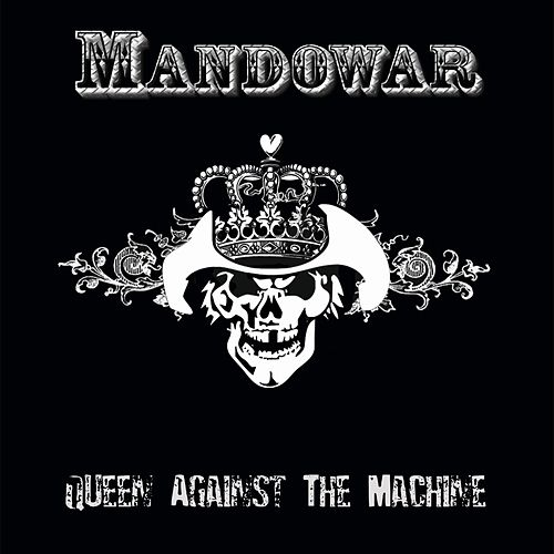 Queen Against The Machine de Mandowar