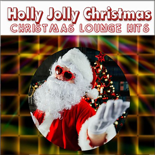 Holly Jolly Christmas, Christmas Lounge Hits von Wili Weihnacht