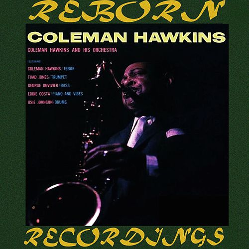 Coleman Hawkins And His Orchestra (HD Remastered) de Coleman Hawkins
