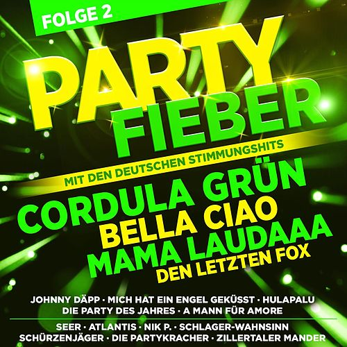 Partyfieber - Folge 2 - inkl. Cordula Grün, Mama Laudaaa, Bella Ciao de Various Artists