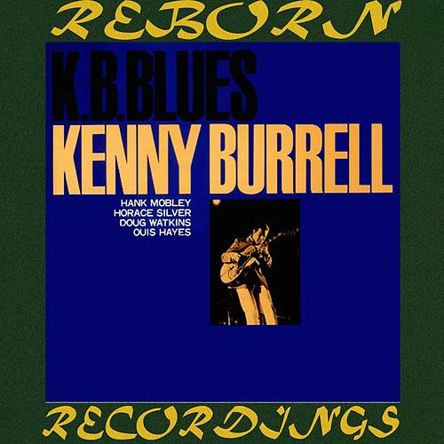 K.B. Blues (Expanded, HD Remastered) von Kenny Burrell