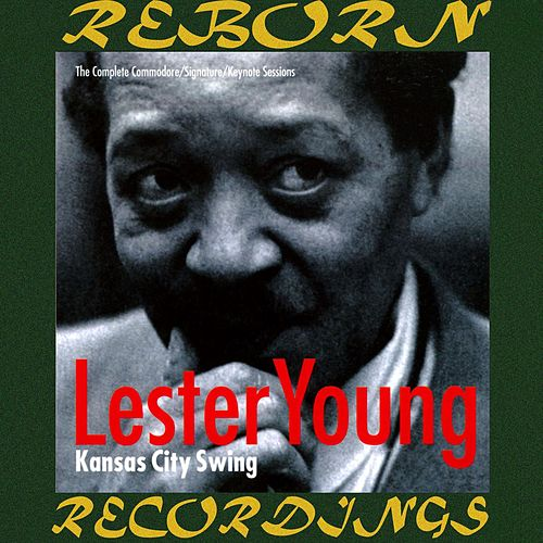 Kansas City Swing, The Complete Commodore/Signature/Keynote Sessions (HD Remastered) di Lester Young