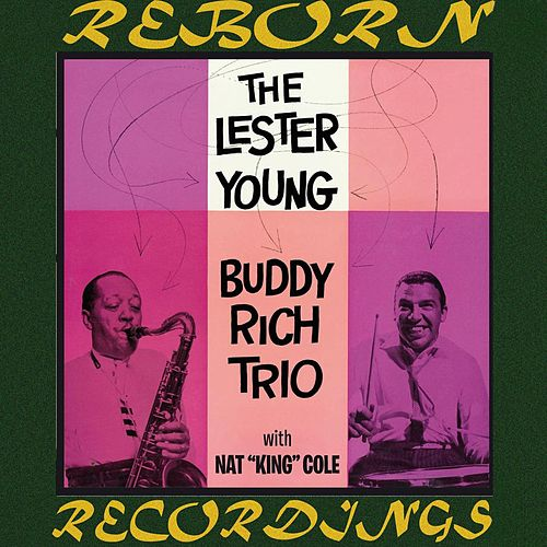 Buddy Rich Trio with Nat King Cole (Expanded, HD Remastered) von Lester Young