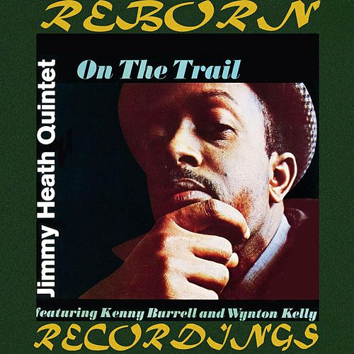 On The Trail (OJC Limited, HD Remastered) von Jimmy Heath
