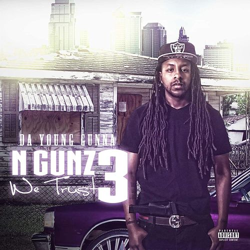 N Gunz We Trust 3 de Da Young Gunna