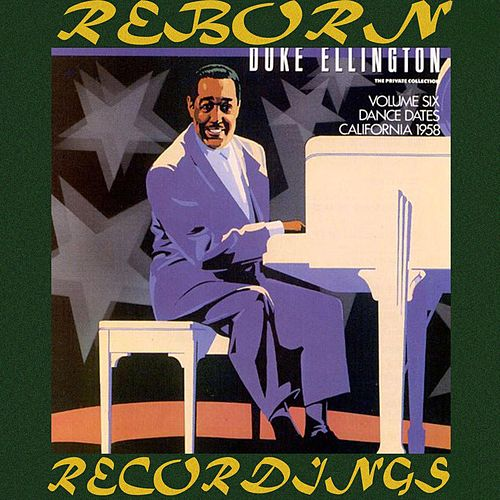 Duke Ellington Private Collection, - Vol. 6, Dance Dates, California 1958 (HD Remastered) de Duke Ellington