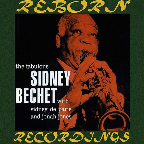 The Fabulous Sidney Bechet, The Complete Sessions (HD Remastered) von Sidney Bechet