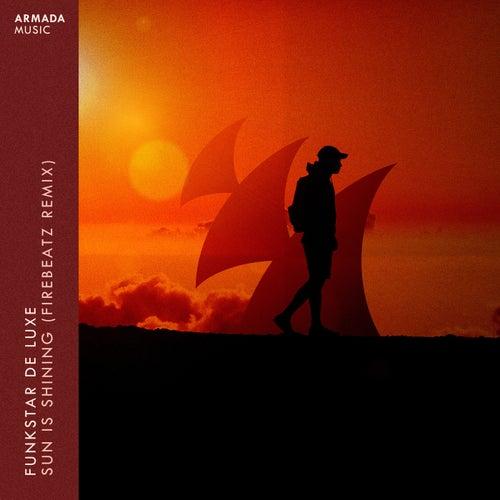 Sun Is Shining (Firebeatz Remix) by Funkstar De Luxe