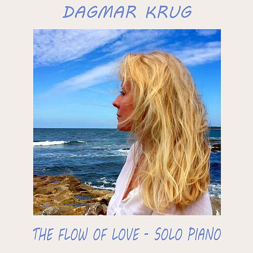 The Flow Of Love - Solo Piano by Dagmar Krug